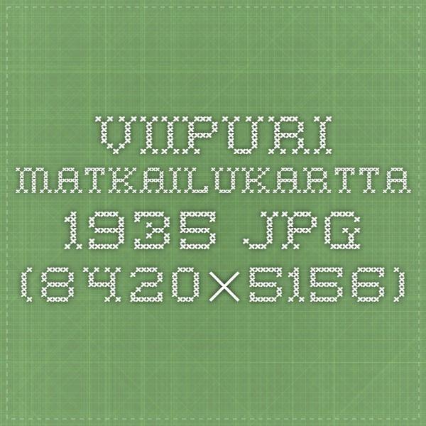 Viipuri matkailukartta 1935.jpg (8420×5156)  http://koti.kapsi.fi/timomeriluoto/KARTAT/Kaupunkikartat/Viipuri%20matkailukartta%201935.jpg