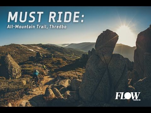 6/1/17: Must Ride: Thredbo All-Mountain Trail – Flow Mountain Bike