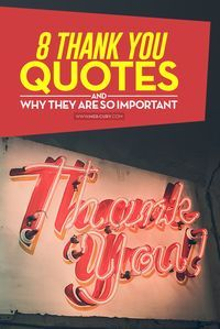 Thank you quotes | Saying thank you is something that we do almost daily. We say it to strangers, friends, and family without really thinking about what it means | http://mer-cury.com/quotes/8-thank-you-quotes-and-why-they-are-so-important/