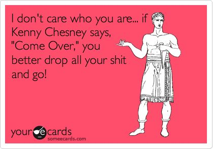 Ha: Quote, Songs, Country Music, Truths, Hells Yeah, So True, Ecards, Kenny Chesney, True Stories