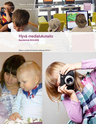 Hyvä medialukutaito Suuntaviivat 2013–2016. Suuntaviivoissa asetetaan tavoitteita ja toimenpiteitä, jotka koskevat lapsi- ja nuorilähtöistä arjen mediakasvatusta, kestäviä rakenteita mediakasvatuksen jatkuvuuden ja vakiintumisen tukemiseksi, toimijoiden profiloitumista ja kumppanuuksia sekä Suomen aktiivista globaalia toimintaa.
