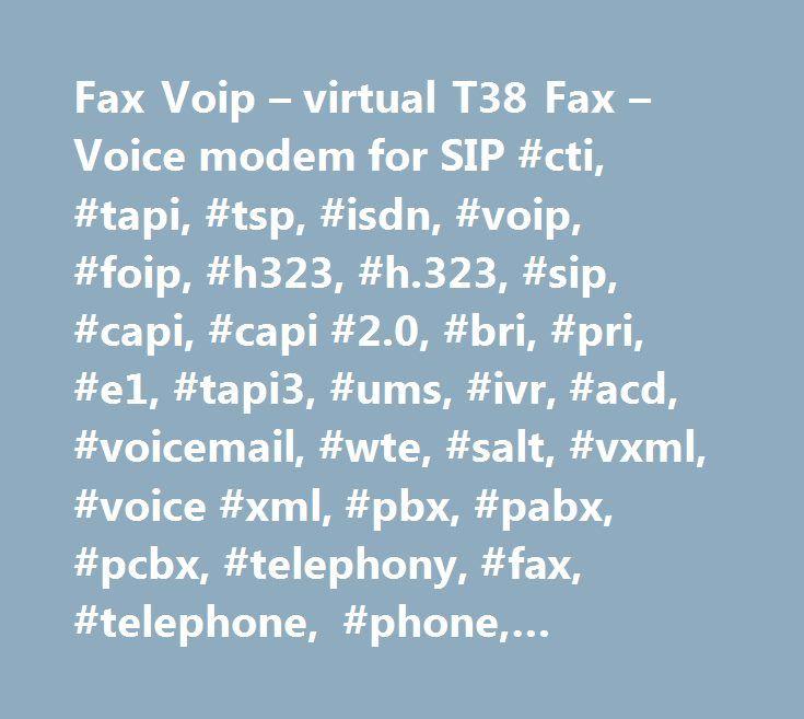 Fax Voip – virtual T38 Fax – Voice modem for SIP #cti, #tapi, #tsp, #isdn, #voip, #foip, #h323, #h.323, #sip, #capi, #capi #2.0, #bri, #pri, #e1, #tapi3, #ums, #ivr, #acd, #voicemail, #wte, #salt, #vxml, #voice #xml, #pbx, #pabx, #pcbx, #telephony, #fax, #telephone, #phone, #handset, #wave, #directshow, #streaming, #sapi, #sr, #speech #recognition, #tts, #voice #over #ip, #fax #over #ip, #pstn, #gateway, #voice, #speech, #fax, #ip, #gatekeeper, #internet, #t38, #t.38, #betamax, #sipnet…