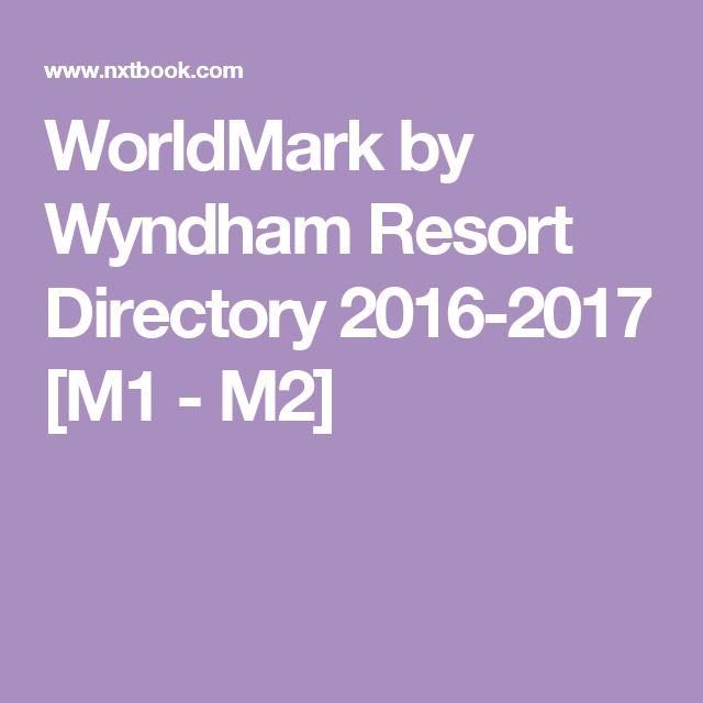 WorldMark by Wyndham Resort Directory 2016-2017 [M1 - M2]