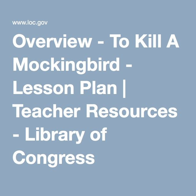 Overview - To Kill A Mockingbird - Lesson Plan | Teacher Resources - Library of Congress