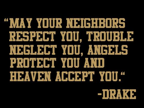 May Your Neighbors Respect You Trouble Neglect You Tattoo Best 25+ Drake Lyrics ...