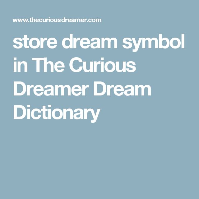 store dream symbol in The Curious Dreamer Dream Dictionary
