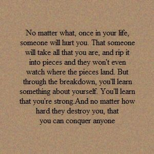 you can conquer anyone.: Inner Strength, Relationships Quotes, Life, Inspiration, Stay Strong, No Matter What, Living, Staystrong, True Stories
