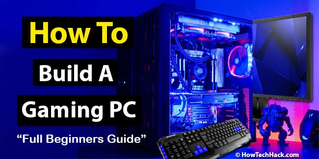 How To Build A Gaming Pc In 2020 Full Beginners Guide Gaming Pc Custom Computer Gaming Pc Build