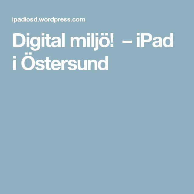 Digital miljö! – iPad i Östersund
