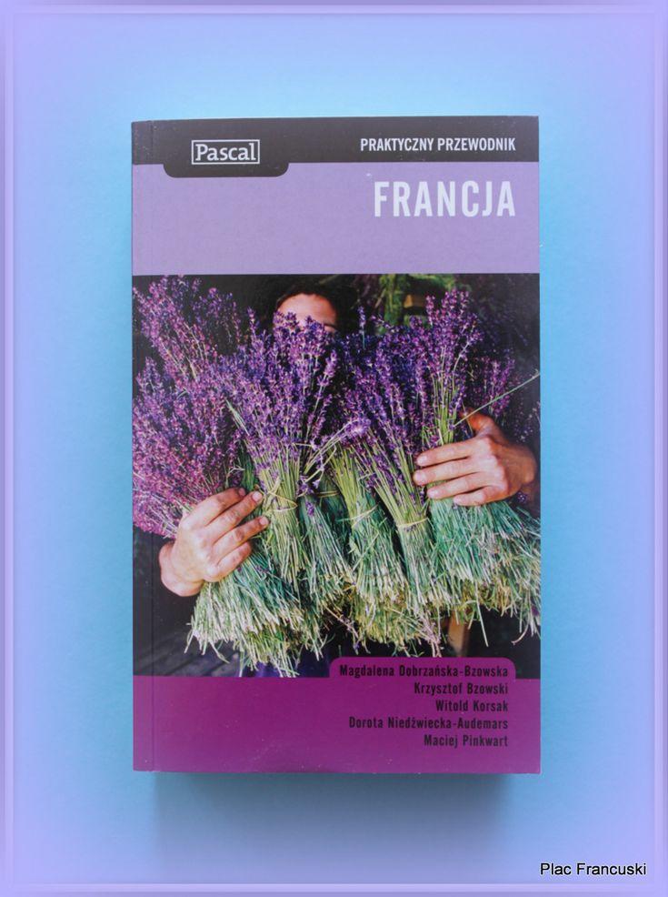 Książka dla Ciebie i na prezent- FRANCJA w księgarni PLAC FRANCUSKI Wszystko w jednym. Tour de France w jednym grubym przewodniku. Dla wszystkich a w szczególności dla osób, które zamierzają do Francji wrócić w kolejne wakacje.