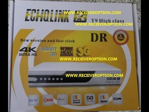 ECHQLINK T9 HIGH CLASS HD RECEIVER POWERVU KEY NEW SOFTWARE | star