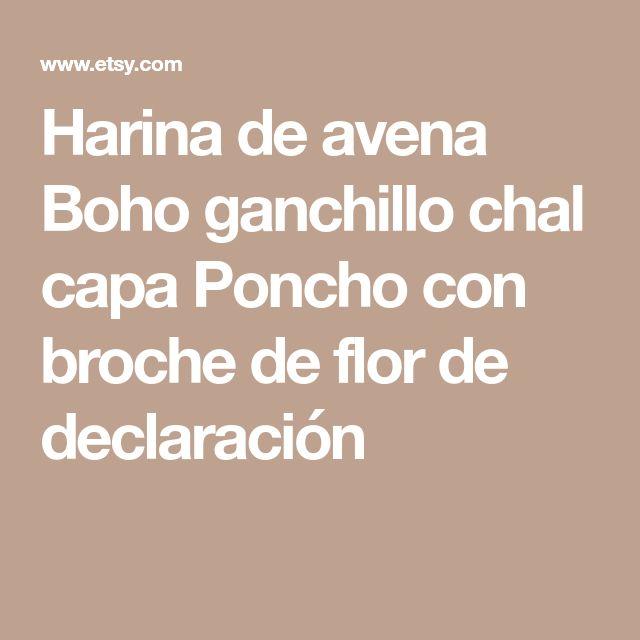 Harina de avena Boho ganchillo chal capa Poncho con broche de flor de declaración