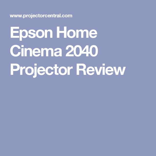 Epson Home Cinema 2040 Projector Review