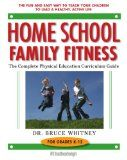 awesome Home School Family Fitness: The Complete Physical Education Curriculum for Grades K-12