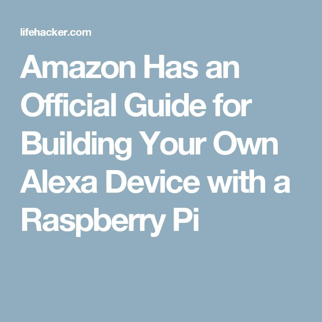 Amazon Has an Official Guide for Building Your Own Alexa Device with a Raspberry Pi