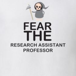 Fear The Research Assistant Professor Occupation T Shirt