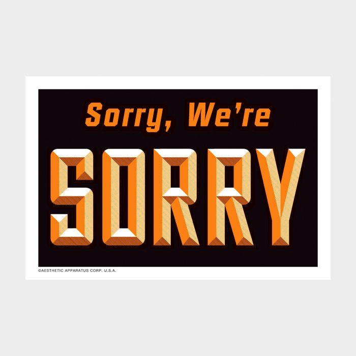 """Placuta """"Sorry, We're Sorry"""" / """"Yes, We're Broke"""""""