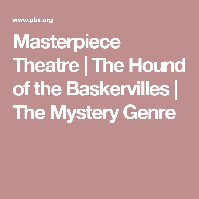 Masterpiece Theatre | The Hound of the Baskervilles | The Mystery Genre