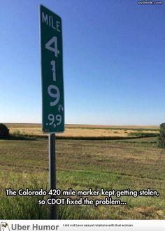 The Colorado 420 mile marker kept getting stolen so CDOT fixed the problem. It's now 419.99 - Marijuana Humor - CannabisTutorials.com