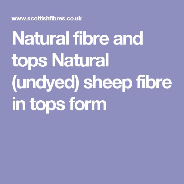 Natural fibre and tops Natural (undyed) sheep fibre in tops form