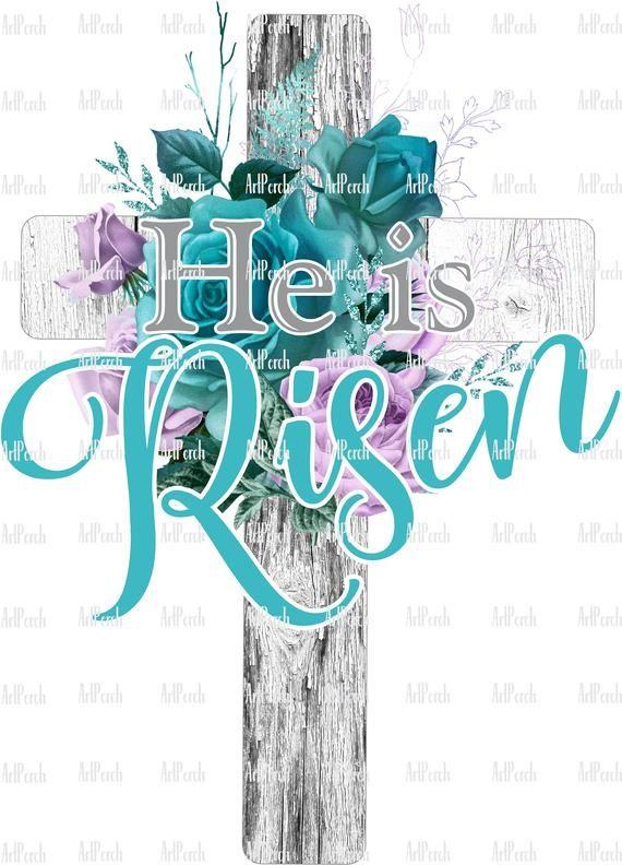 He Is Risen Cross Sublimation Design Digital Png Download Etsy In 2021 Easter Jesus He Is Risen Clip Art
