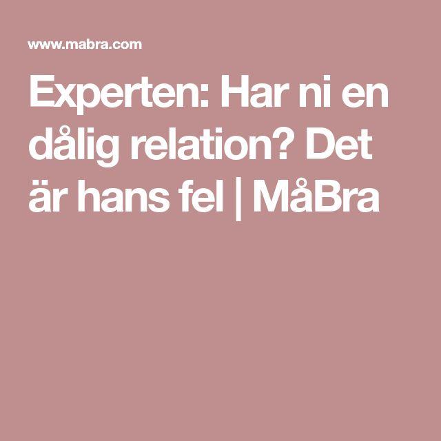 Experten: Har ni en dålig relation? Det är hans fel | MåBra