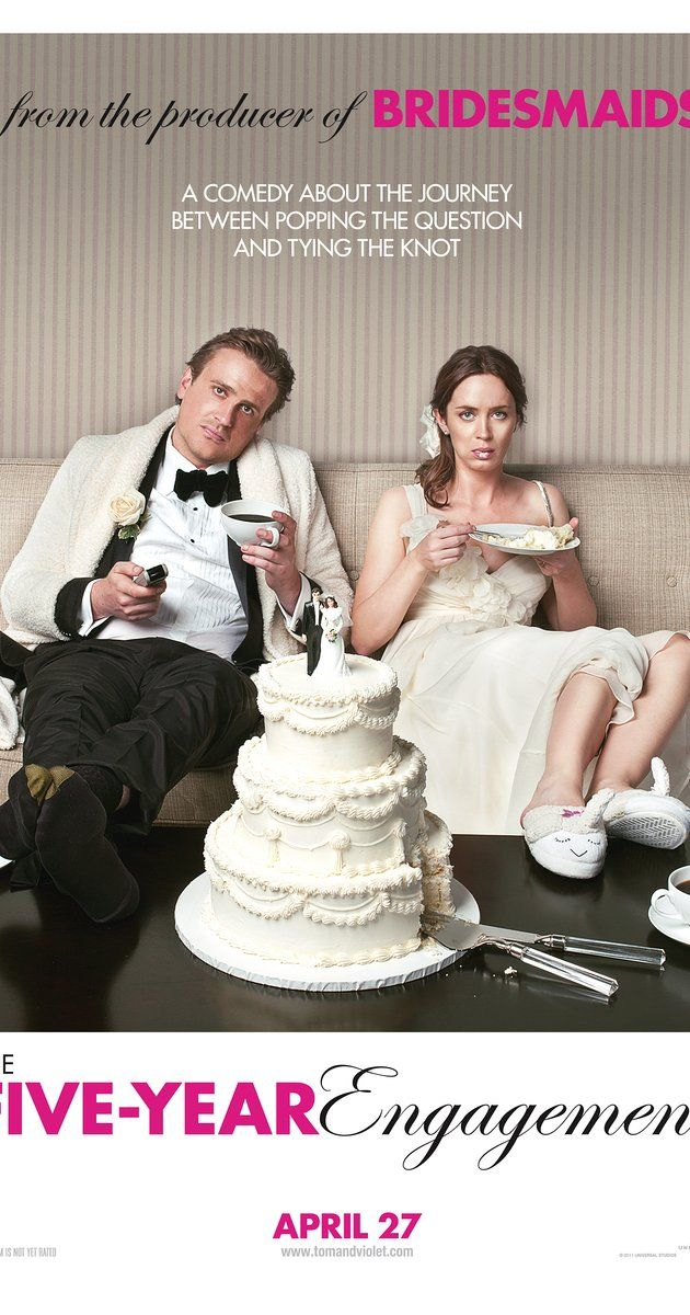 "The Five-Year Engagement (2012) (d. Nicholas Stoller; c. Jason Segel, Emily Blunt, Chris Pratt, Alison Brie) (""One year after meeting, Tom proposes to his girlfriend, Violet, but unexpected events keep tripping them up as they look to walk down the aisle together."")"