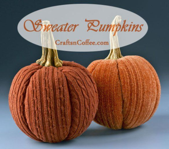 A Patch of Sweater Pumpkins made with old orange sweaters | Crafts 'n Coffee