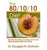 The 80/10/10 Diet. A miracle that came into my life...