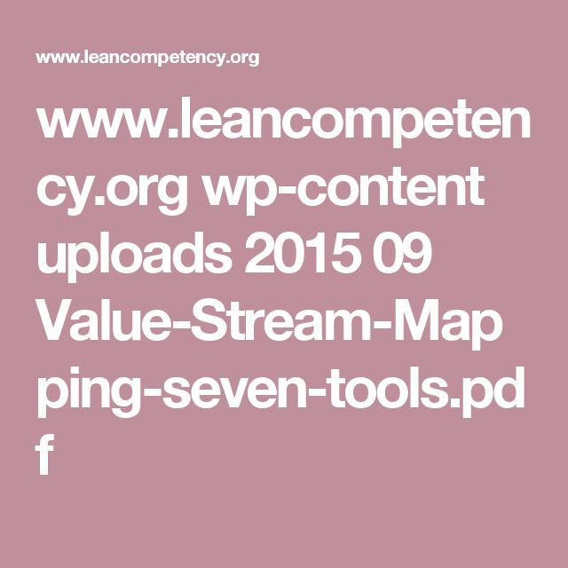 www.leancompetency.org wp-content uploads 2015 09 Value-Stream-Mapping-seven-tools.pdf