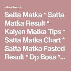 Satta Matka * Satta Matka Result * Kalyan Matka Tips * Satta Matka Chart * Satta Matka Fasted Result * Dp Boss * Kalyan Matka Results * Matka Result * Satta Matka Number * Main Mumbai Chart * Online Matka Results * Satta Matka Tips * Milan Chart * Old Satta chart * Top Matka Guess * Matka Links * Live Satta Matka Results