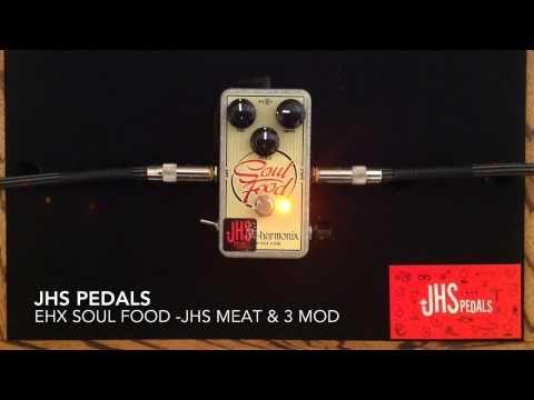 JHS EHX Soul Food Meat & 3 Mod