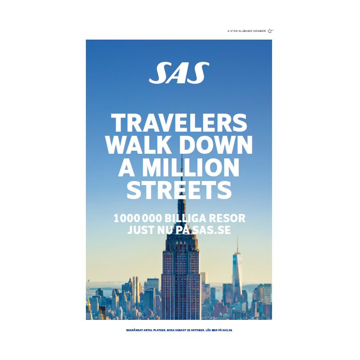 Travelers walk down a million streets. Book one of our 1.000.000 cheap flights on www.sas.se www.sas.no www.sas.dk www.flysas.com