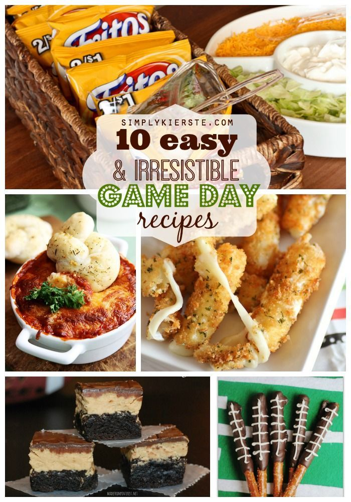 10 easy & irresistible game day recipes, perfect for the Super Bowl or big game!...