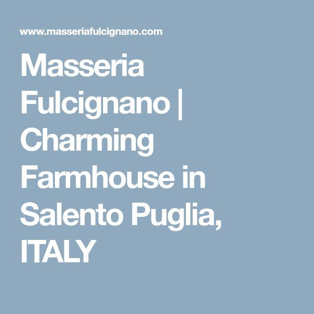 Masseria Fulcignano | Charming Farmhouse in Salento Puglia, ITALY
