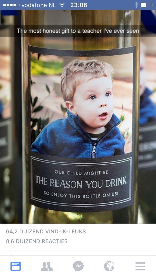 Een fles wijn met dit etiket.... Het beste juffen-cadeau ooit!!!