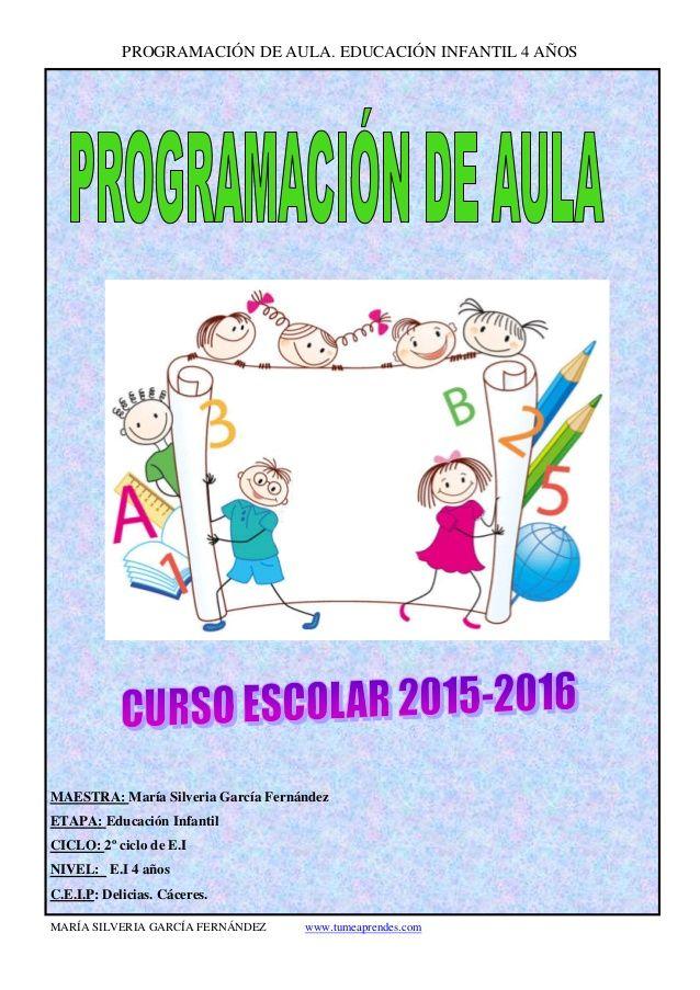PROGRAMACIÓN DE AULA. EDUCACIÓN INFANTIL 4 AÑOS MARÍA SILVERIA GARCÍA FERNÁNDEZ www.tumeaprendes.com MAESTRA: María Silver...