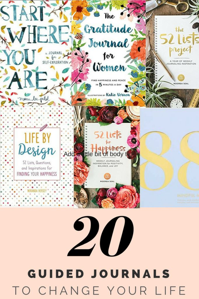 20 Guided Journals To Change Your Life: sit down with these inspiring guided journals to help you create the life you want