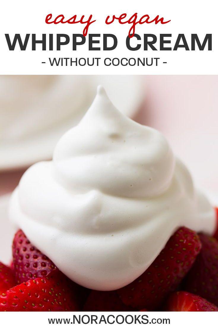 Vegan Whipped Cream No Coconut In 2020 Vegan Whipped Cream Delicious Vegan Recipes Vegan Dessert Recipes