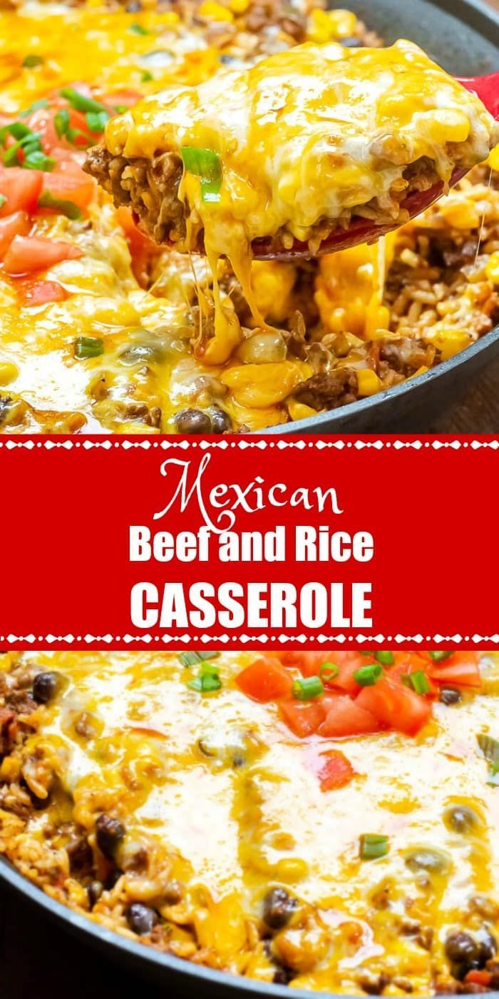 Mexican Beef And Rice Casserole Is An Easy Cheesy Delicious Ground Beef Skil Recipes Using Ground Beef Ground Beef Recipes For Dinner Beef Recipes For Dinner