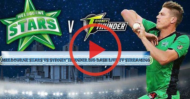 Melbourne Stars vs Sydney Thunder Big Bash Live TV Streaming. Melbourne Stars v Sydney Thunder 33rd T20 Live Stream, BBL. Sydney Thunder versus Melbourne Stars 33rd T20 Live Cricket Stream, ST v MS Live Streaming and TV Channel. BBL – Big Bash League 2017-18 33rd T20 coordinate between..
