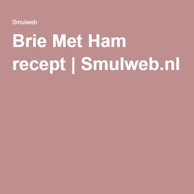 Brie Met Ham recept | Smulweb.nl