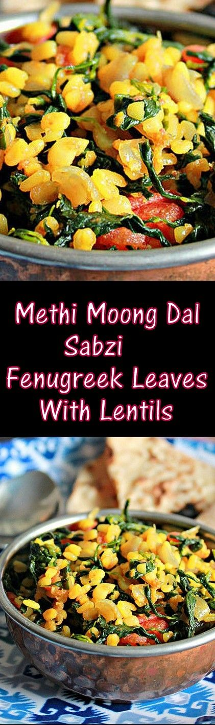 Methi Moong Dal Sabzi, Fresh Fenugreek Leaves With Lentils, goes well with rotis..