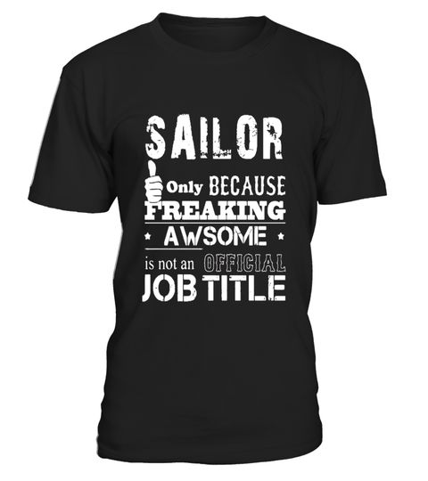 """# SAILOR JOB TITLE TEE SHIRTS FOR MEN .  Special Offer, not available in shops      Comes in a variety of styles and colours      Buy yours now before it is too late!      Secured payment via Visa / Mastercard / Amex / PayPal      How to place an order            Choose the model from the drop-down menu      Click on """"Buy it now""""      Choose the size and the quantity      Add your delivery address and bank details      And that's it!      Tags: sailor shirt, ailor t shirt, ailor shirt women…"""