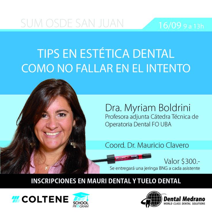 """Viernes 16-9 • SUM OSDE SAN JUAN • """"Tips en estética dental. Como no fallar en el intento"""" • Conferencista: Dra. Myriam Boldrini (FO UBA)  Auspiciado por Coltene.Latinoamérica y Dental Medrano"""