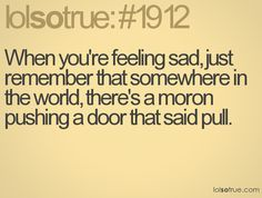 cheering up quotes - Google Search this made me feel so much better