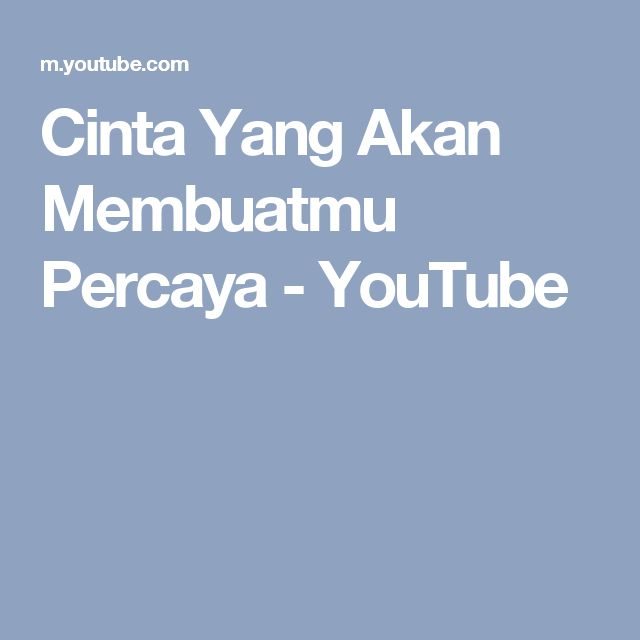 Cinta Yang Akan Membuatmu Percaya - YouTube