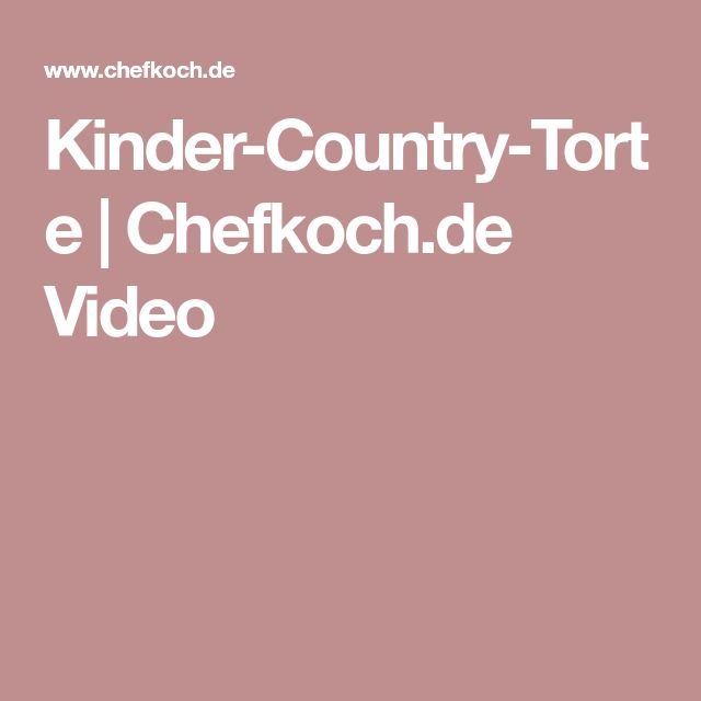 Kinder-Country-Torte | Chefkoch.de Video