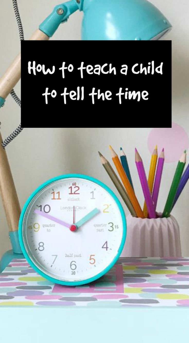 How to teach a chikld to tell the time. A simple and effective way to teach kids to tell the time. Easy time telling tips