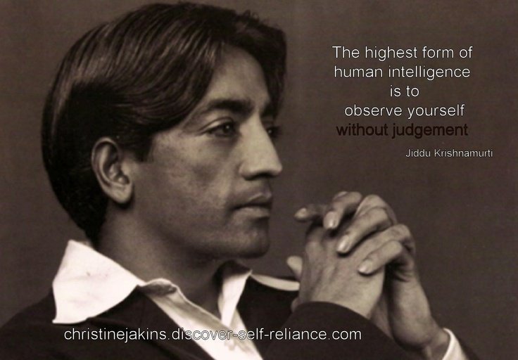 The highest form of human intelligence is to observe ...